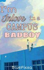 I'm Inlove in a Campus Badboy (On-going) by BluePixxa