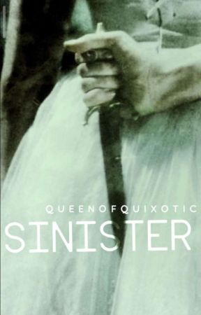Sinister. by Queenofquixotic