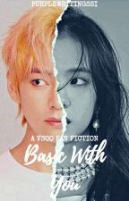 Basic With You (VSoo Fanfic) by purplewritingssi