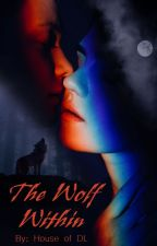 The Wolf Within (Book 1 of Wolf Within Series) by HouseofDL