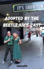 Adopted by the Beetlejuice Cast by bookworm6570
