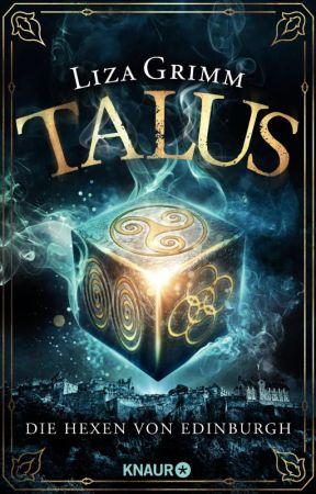 Talus - Die Hexen von Edinburgh by TheLizaGrimm