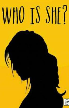 Who is She? {Versi Baru} by AzZaa21_