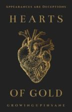 Hearts Of Gold by growingupinsane