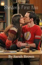 Sheldon's First Kiss (A Big Bang Theory FanFiction) by SareBear96