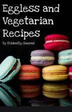 Eggless and Vegetarian Recipes by evidently_queens
