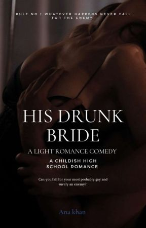 His Drunk Bride || Completed  by ana_khann