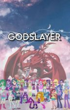 G o d S l a y e r || MLP EG [ON-GOING] by KxxkieTea