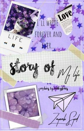The Story of My Life by ZGirlWritesForever