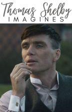 Thomas Shelby Imagines by violetsarepurplish
