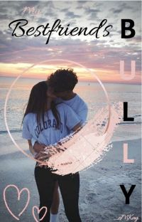My Bestfriend's Bully cover
