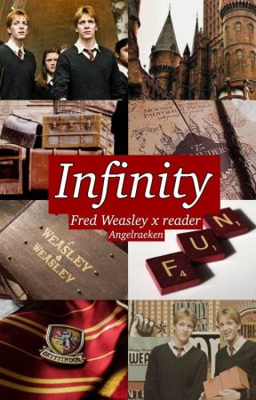 Infinity (Fred Weasley x reader) by angelraeken