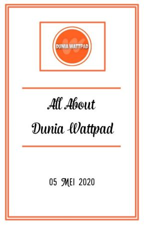 All About Dunia Wattpad by Duniia_wp