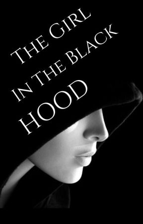 The Girl in the Black Hood by Chuppy05