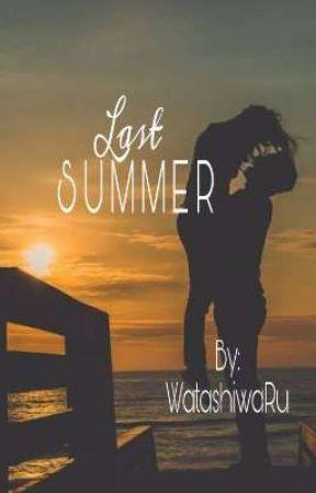 LAST SUMMER  by WatashiwaRu