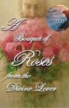 A bouquet of roses from the Divine Lover (Completed) cover