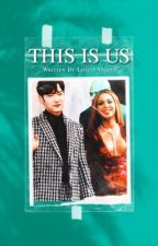 This Is Us  by ThelovelyAngels