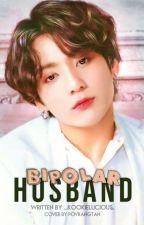 My Bipolar Husband / Taekook/ ✔️ by _kookielucious_