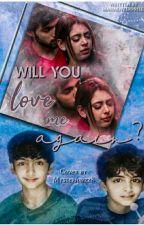 Will You Love Me Again?[PART-1](✔️) by mahaenterprises