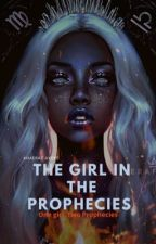 The Girl In The Prophecies by Khaerat0905