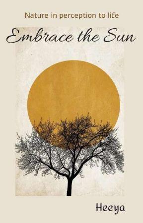 Embrace the Sun  by AnushmitaGhatak