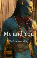 Me and You (a Tsu'tey love story) by FanFic1Writer