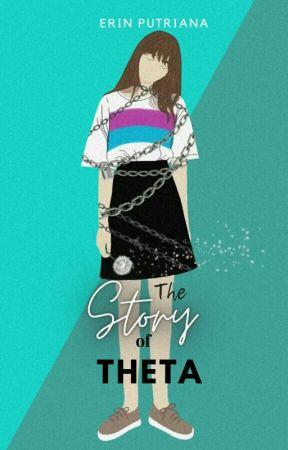 The Story of Theta ✔ by humankaktus