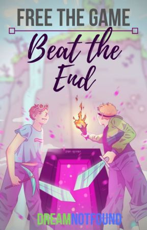 Free the Game, Beat the End [DreamNotFound] by goatgoatWasFound