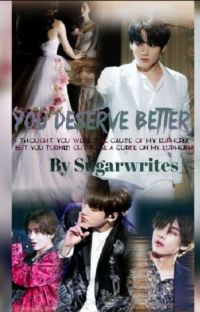 You Deserve Better! JJK! KTH and Reader cover