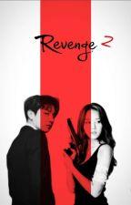 Revenge 2 by AlessaAscalorn