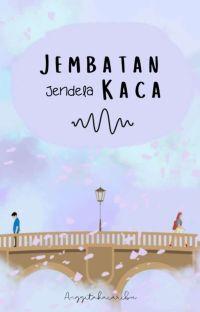 Jembatan Jendela Kaca [SELESAI] cover