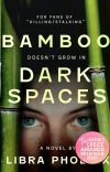 bamboo doesn't grow in dark spaces. cover