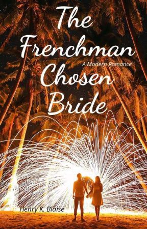 The Frenchman Chosen Bride✔️(Completed) by henryblaisekylian