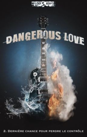 Dangerous Love - Tome 2 by MapofThePoem