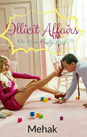 Illicit Affairs  by mackiet13