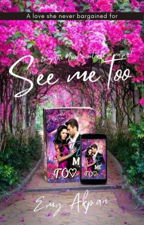 SEE ME TOO (sequel of see me) ✔ by Emy_Akpan