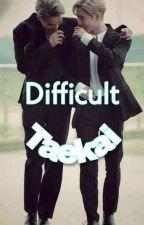 Difficult - Taekai by ChiT00