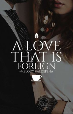 A Love that is Foreign by melodiyaa_