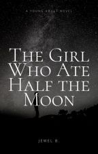 The Girl Who Ate Half the Moon by I_Love_Art