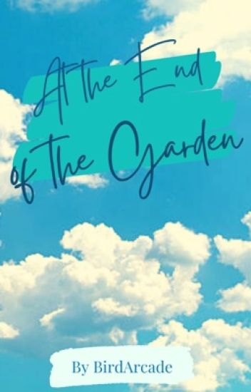 At the End of the Garden