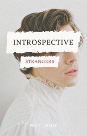 Introspective Strangers [h.s.] by petit_cerise