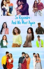 Se Rejoindre: And We Meet Again  by _ammy_kaur