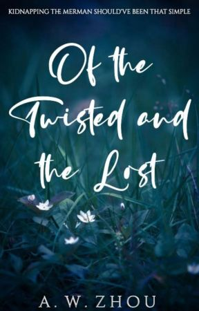 Of the Twisted and the Lost by sapphires-in-the-sea