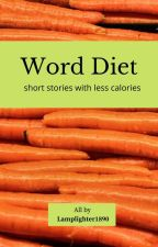 Word Diet - short stories with less calories by Lamplighter1890