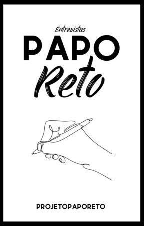 Papo Reto by ProjetoPapoReto