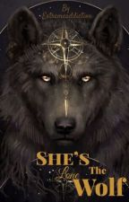 She's The Lone Wolf by extremeaddiction