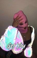 Get You $ Cesar Diaz by SHLUMP3D