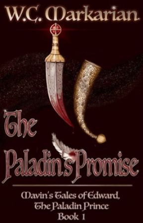 The Paladin's Promise: Book 1 of Mavin's Tales of Edward, the Paladin Prince by wcmarkarian