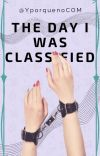 The Day I Was Classified cover