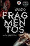 Fragmentos © ✔ [Completa] cover